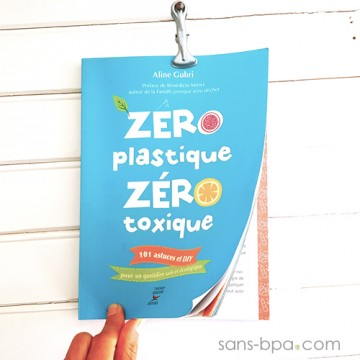 Zéro plastique, zéro toxique - Aline Gubri