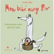 Livre MON BEBE MANGE BIO de AUDE LAFAIT